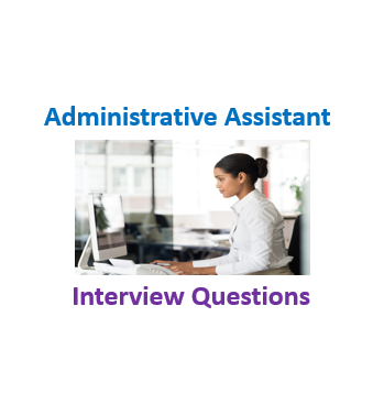 Administrative Assistant  Interview Ques.